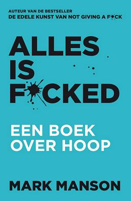 Mark Manson - Alles is f*cked