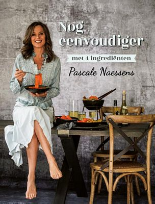 Pascale Naessens - Nog eenvoudiger met 4 ingrediënten