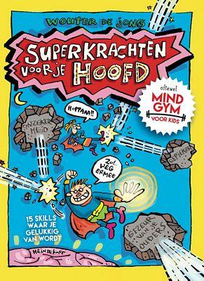 Wouter de Jong - Superkrachten voor je hoofd: MINDGYM voor kids