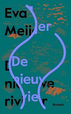 Eva Meijer - De nieuwe rivier