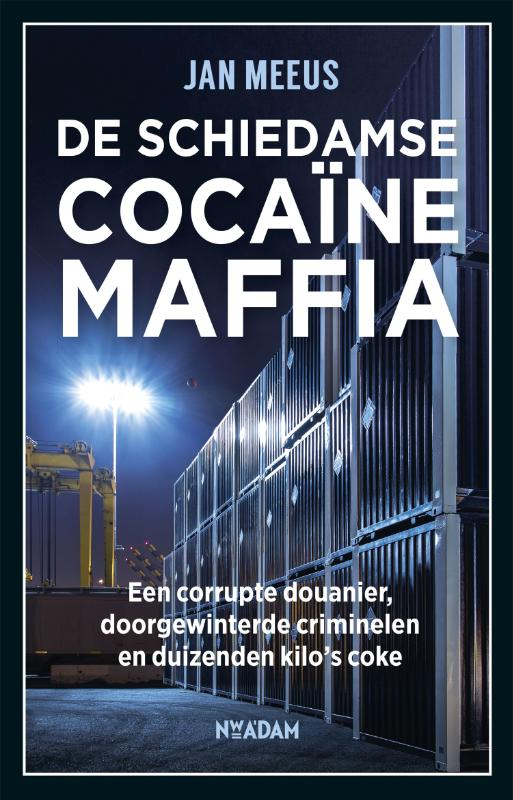 De Schiedamse cocainemaffia