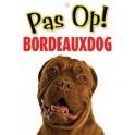 PG waakbord pas op Bordeauxdog