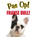 PG waakbord pas op Franse Bull