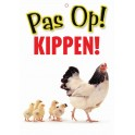 PG waakbord pas op Kippen