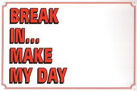 break in make my day
