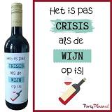 Wijnetiket - Het is pas crisis als de wijn op is